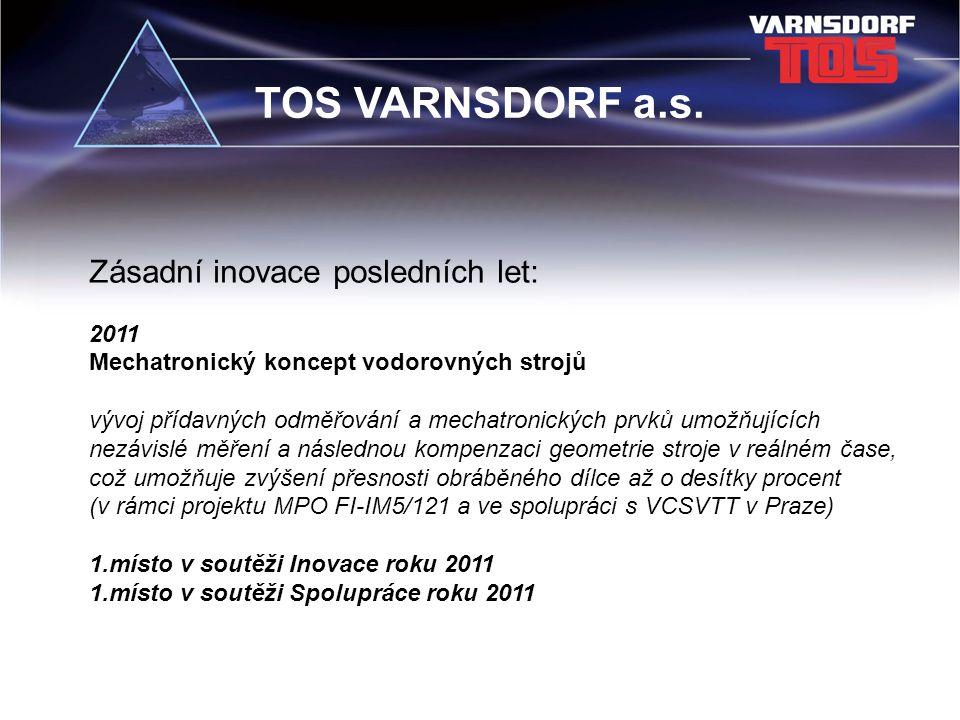 TOS VARNSDORF a.s. Zásadní inovace posledních let: 2011