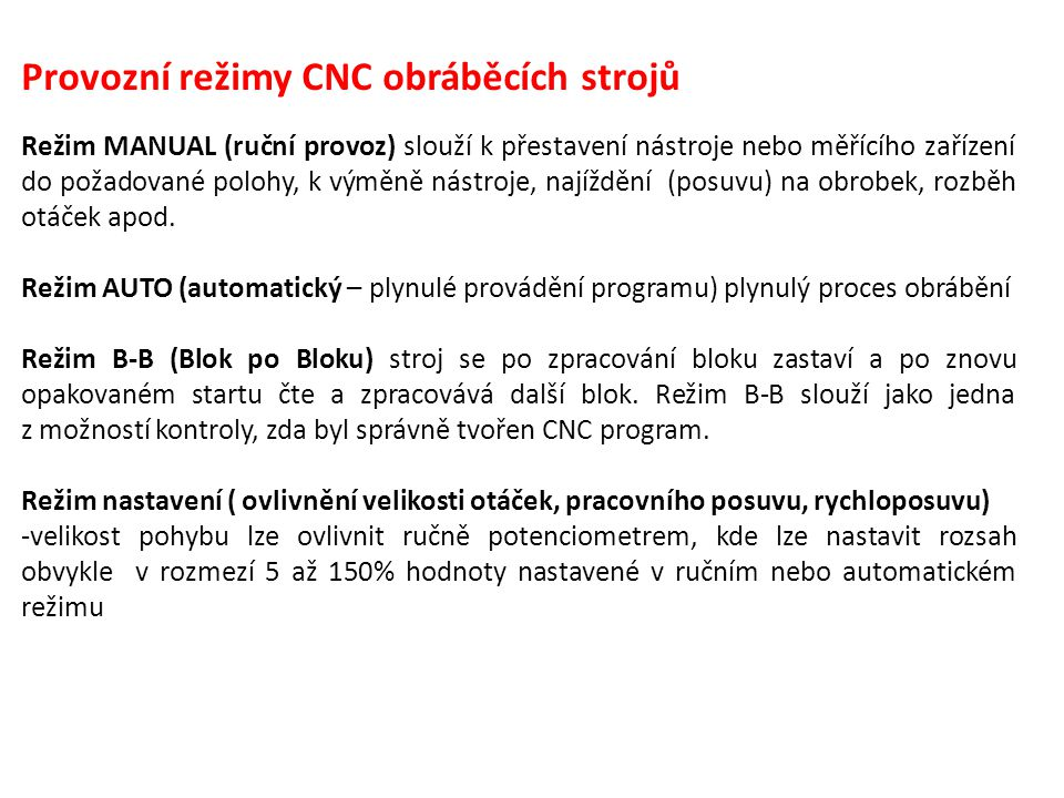 Provozní režimy CNC obráběcích strojů