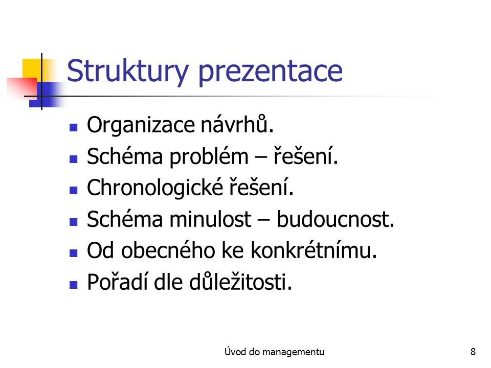 Struktury prezentace Organizace návrhů. Schéma problém – řešení.