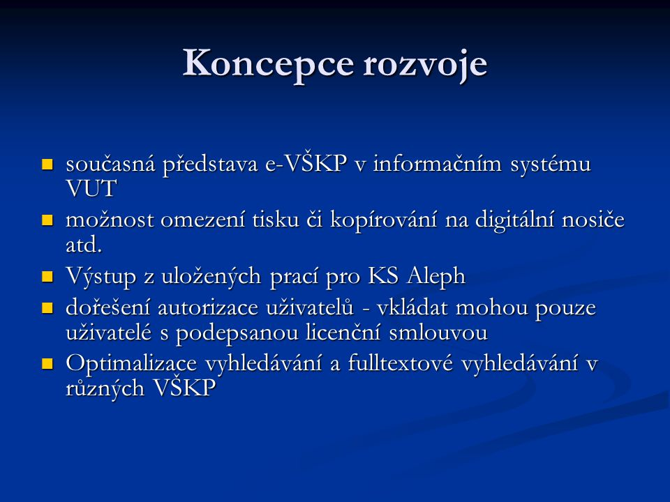 Koncepce rozvoje současná představa e-VŠKP v informačním systému VUT