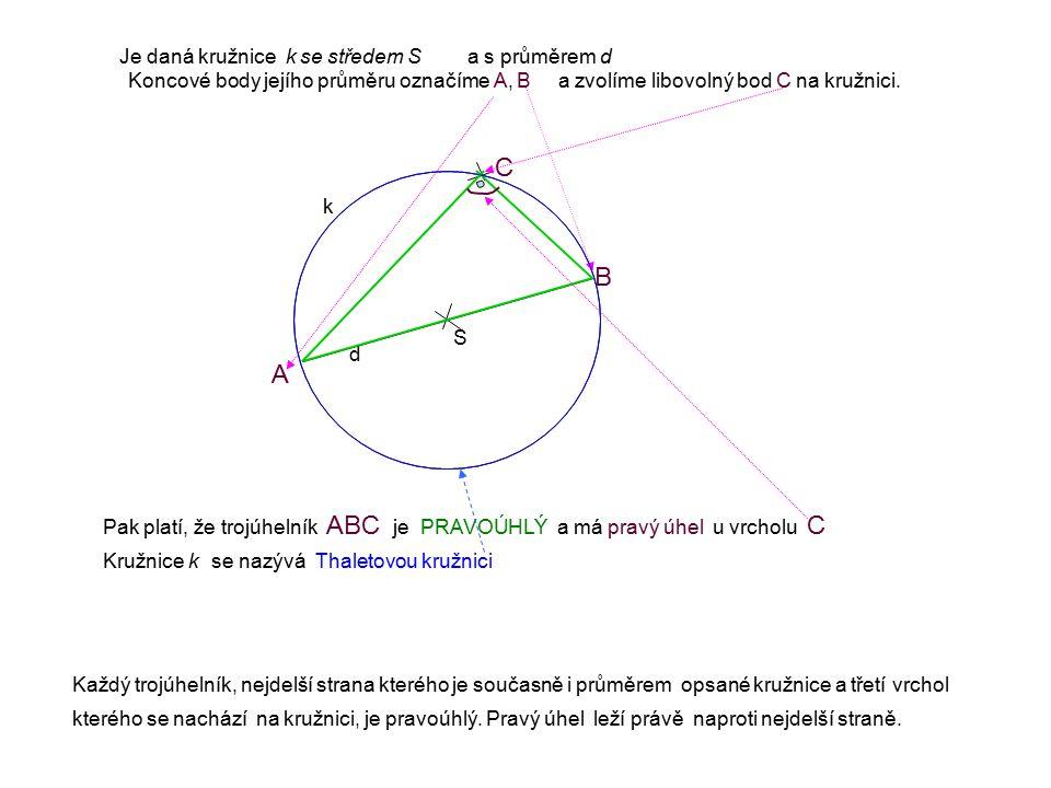 C B A Je daná kružnice k se středem S a s průměrem d
