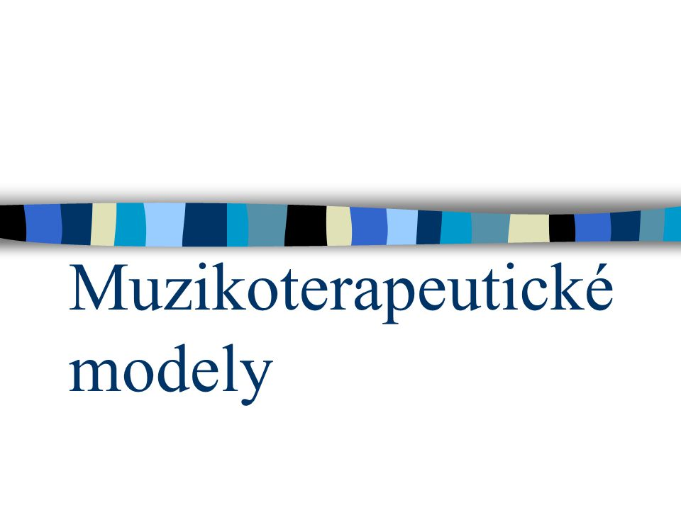 Muzikoterapeutické modely