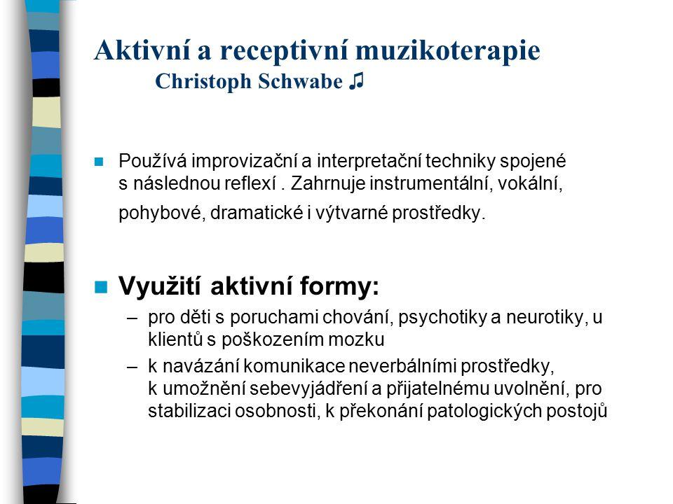 Aktivní a receptivní muzikoterapie Christoph Schwabe ♫