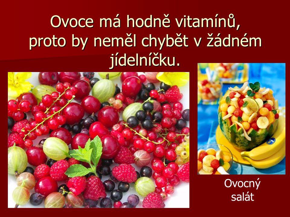 Ovoce má hodně vitamínů, proto by neměl chybět v žádném jídelníčku.
