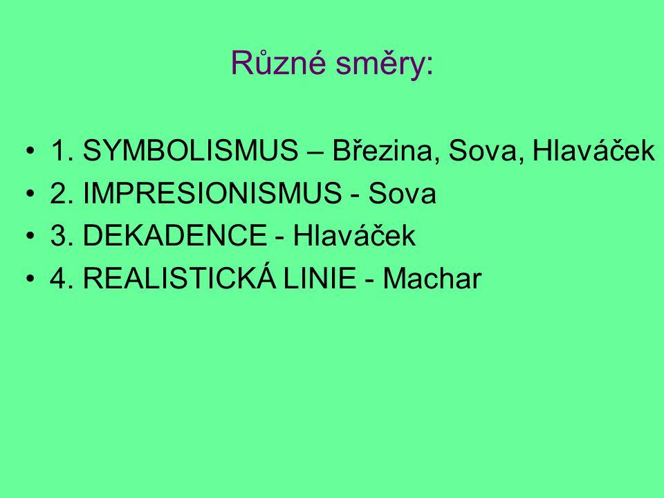 Různé směry: 1. SYMBOLISMUS – Březina, Sova, Hlaváček