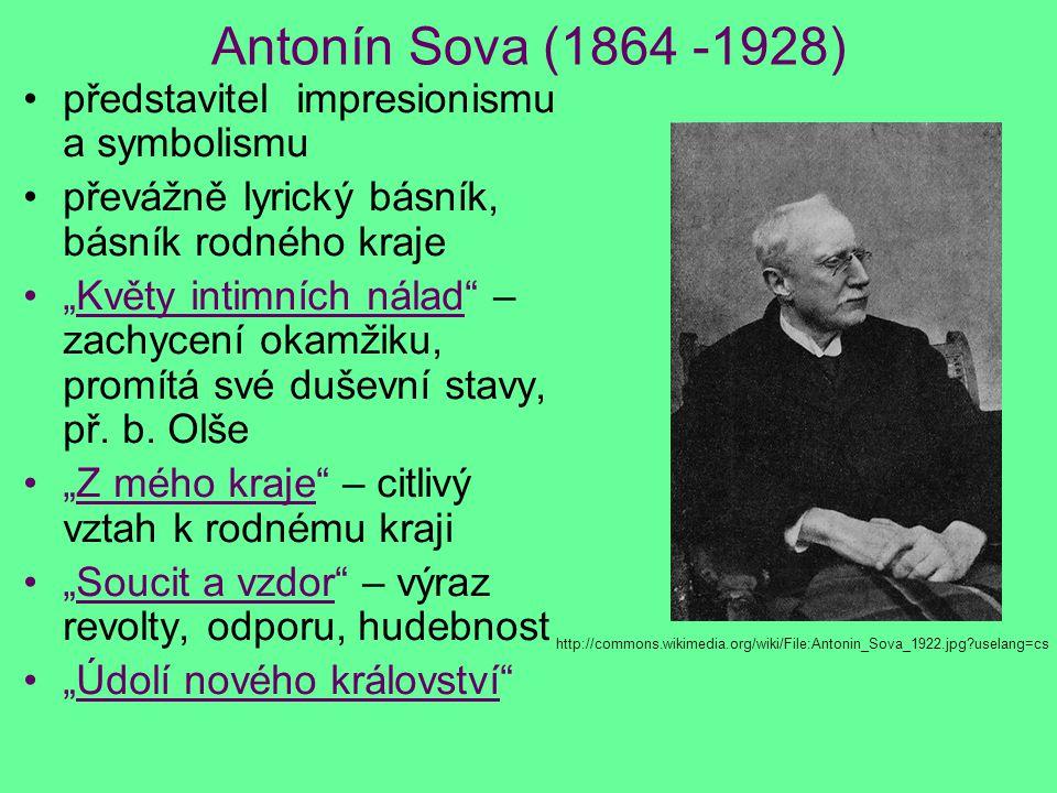 Antonín Sova (1864 -1928) představitel impresionismu a symbolismu