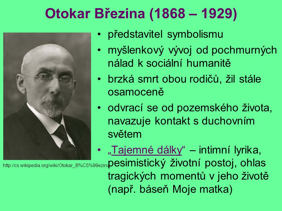 Otokar Březina (1868 – 1929) představitel symbolismu