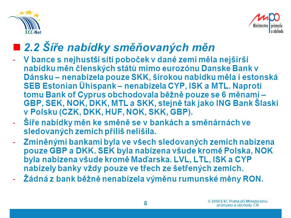 2.2 Šíře nabídky směňovaných měn