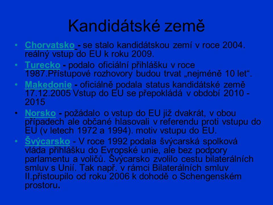 Kandidátské země Chorvatsko - se stalo kandidátskou zemí v roce 2004. reálný vstup do EU k roku 2009.