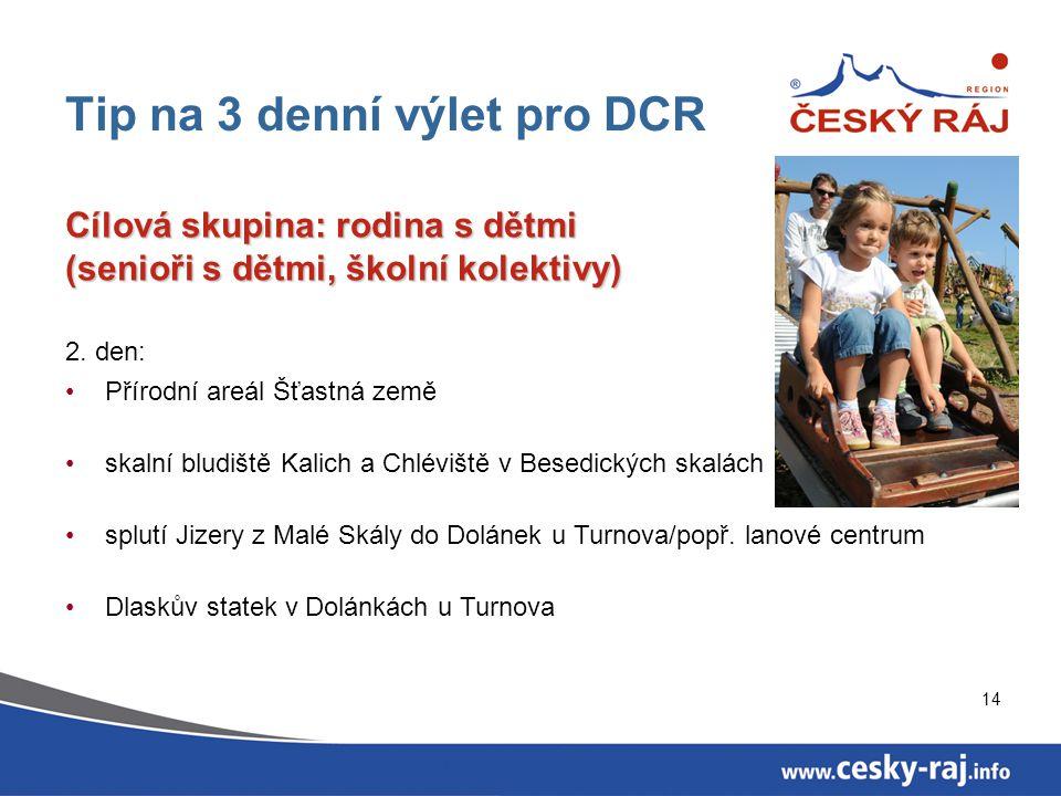 Tip na 3 denní výlet pro DCR
