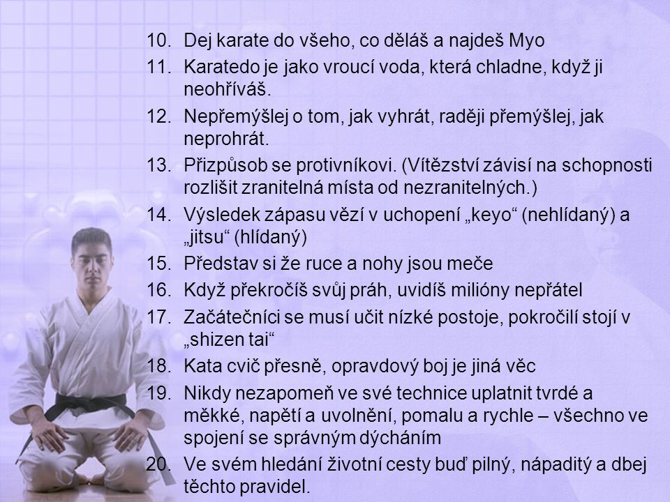 Dej karate do všeho, co děláš a najdeš Myo