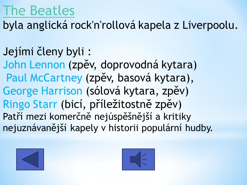 The Beatles byla anglická rock n rollová kapela z Liverpoolu