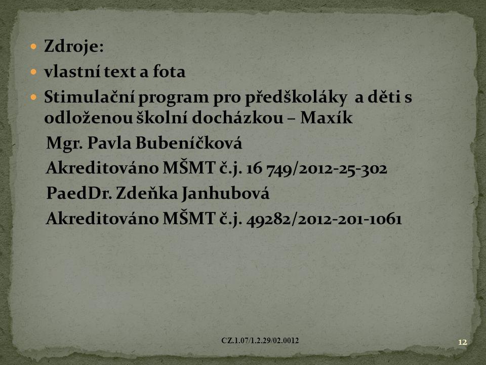 Akreditováno MŠMT č.j. 16 749/2012-25-302 PaedDr. Zdeňka Janhubová