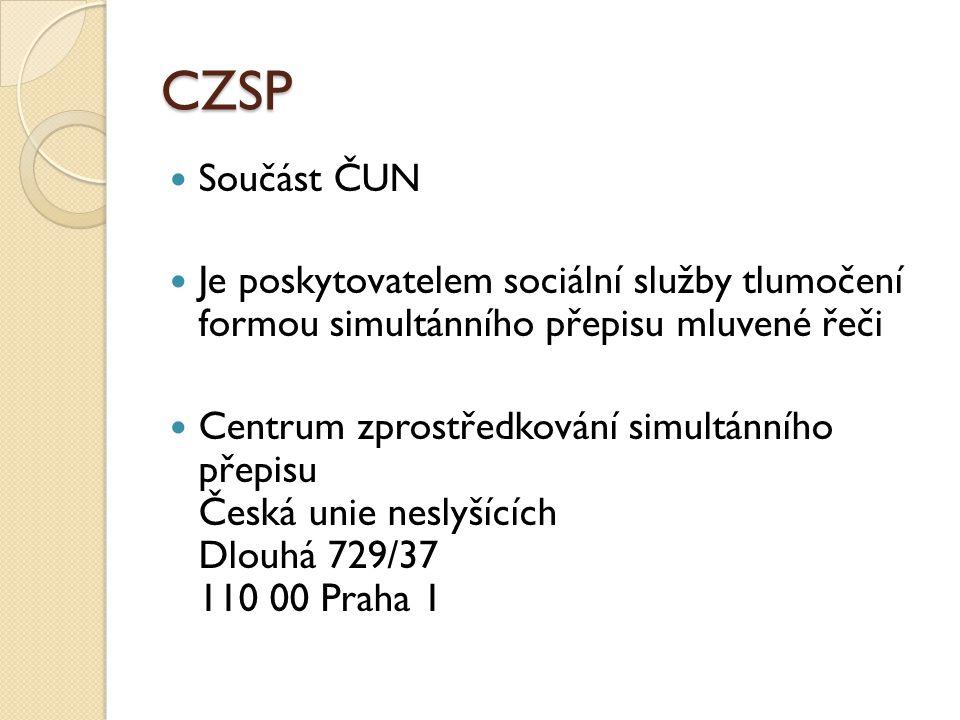 CZSP Součást ČUN. Je poskytovatelem sociální služby tlumočení formou simultánního přepisu mluvené řeči.