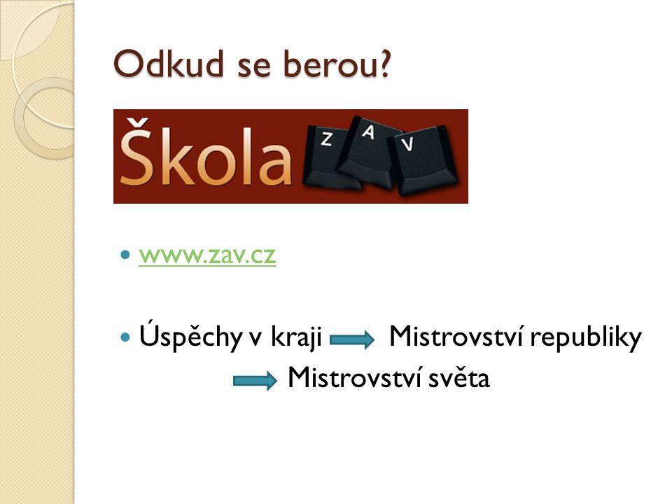 Odkud se berou www.zav.cz Úspěchy v kraji Mistrovství republiky