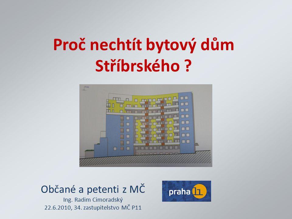 Proč nechtít bytový dům Stříbrského