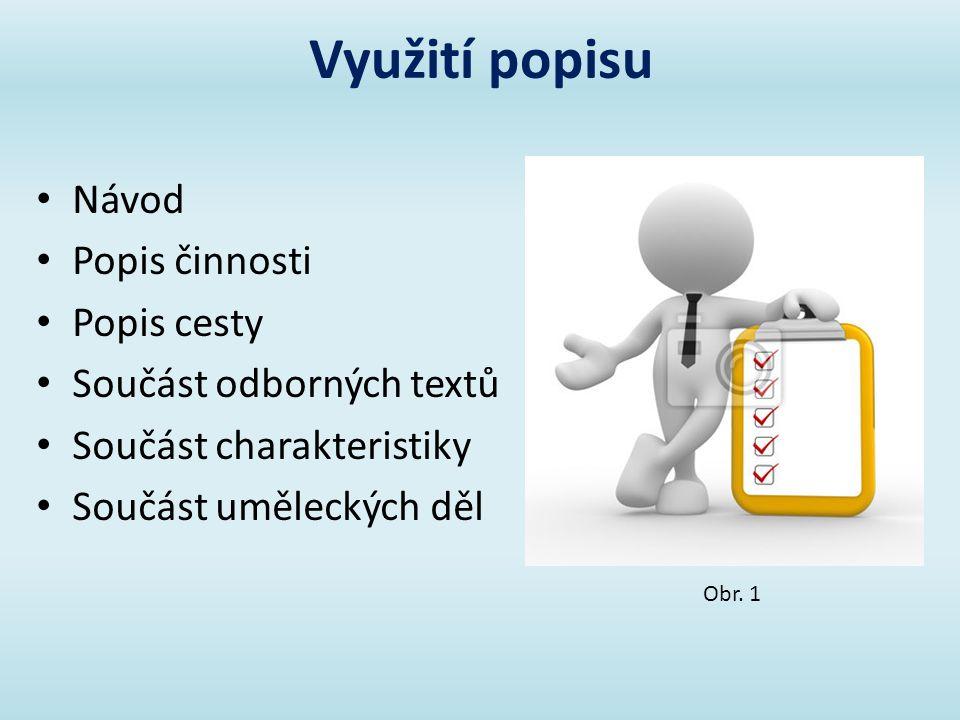 Využití popisu Návod Popis činnosti Popis cesty