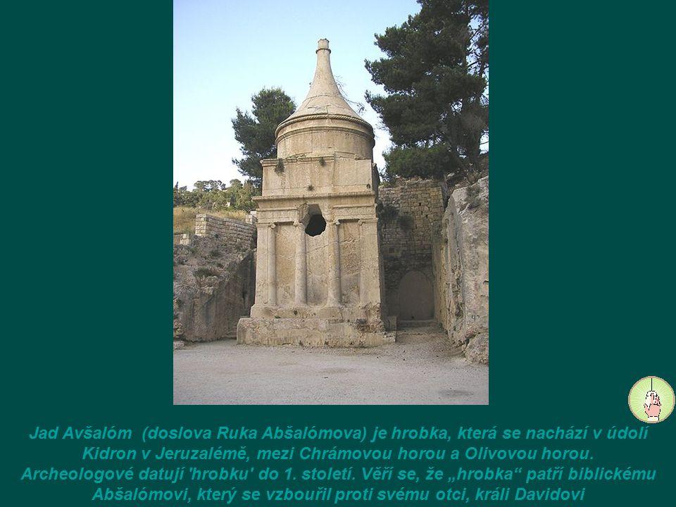 Jad Avšalóm (doslova Ruka Abšalómova) je hrobka, která se nachází v údolí Kidron v Jeruzalémě, mezi Chrámovou horou a Olivovou horou.