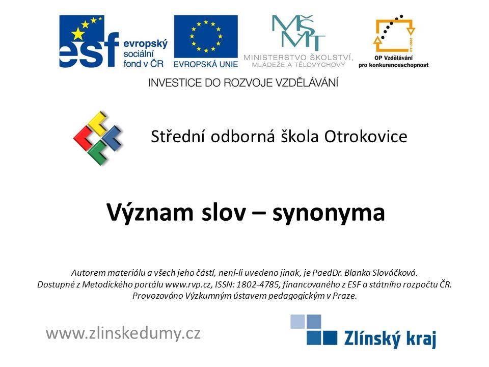 Význam slov – synonyma Střední odborná škola Otrokovice