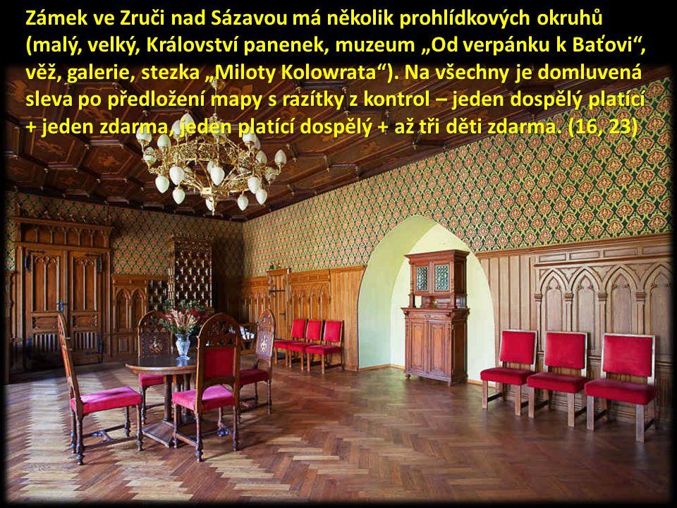 """Zámek ve Zruči nad Sázavou má několik prohlídkových okruhů (malý, velký, Království panenek, muzeum """"Od verpánku k Baťovi , věž, galerie, stezka """"Miloty Kolowrata )."""
