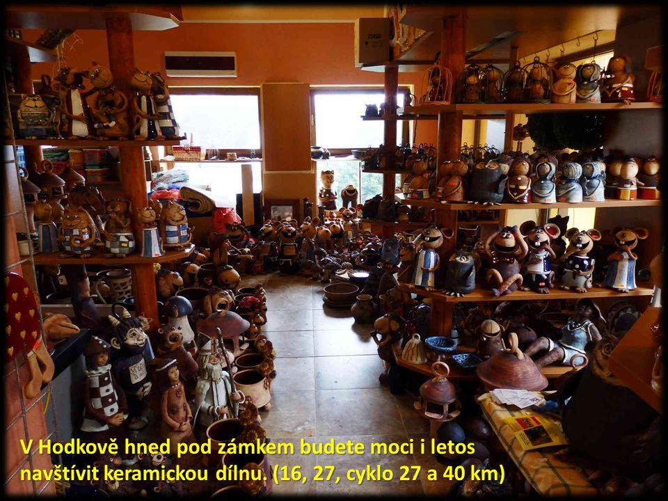 V Hodkově hned pod zámkem budete moci i letos navštívit keramickou dílnu. (16, 27, cyklo 27 a 40 km)