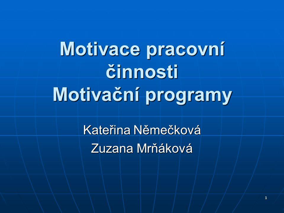 Motivace pracovní činnosti Motivační programy