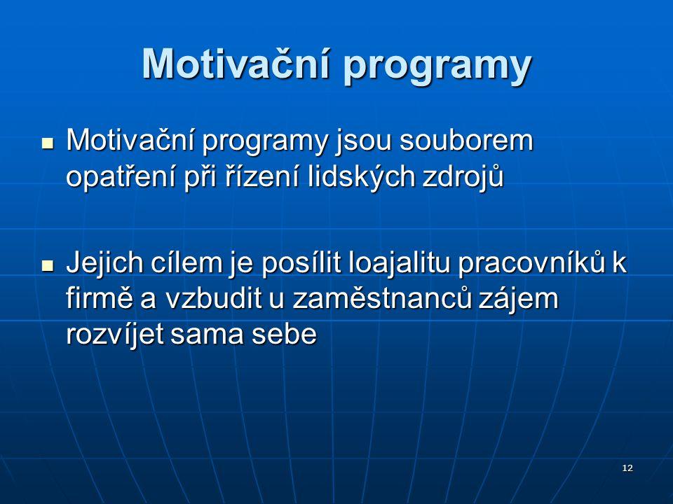 Motivační programy Motivační programy jsou souborem opatření při řízení lidských zdrojů.