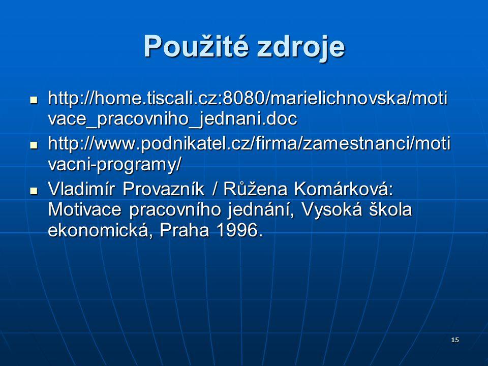 Použité zdroje http://home.tiscali.cz:8080/marielichnovska/motivace_pracovniho_jednani.doc.