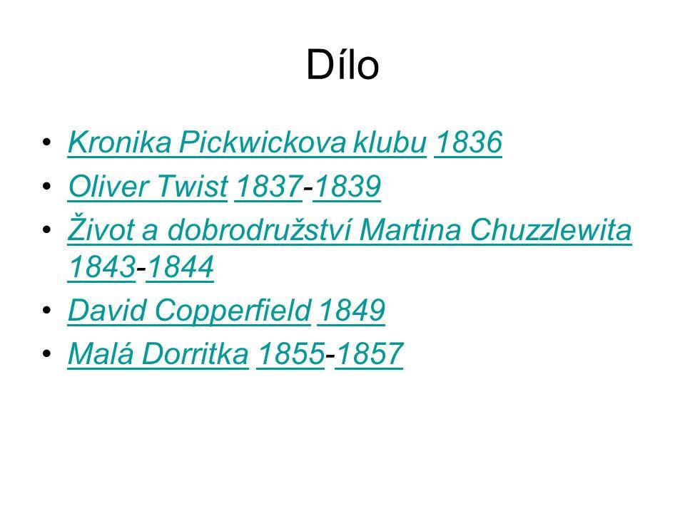 Dílo Kronika Pickwickova klubu 1836 Oliver Twist 1837-1839