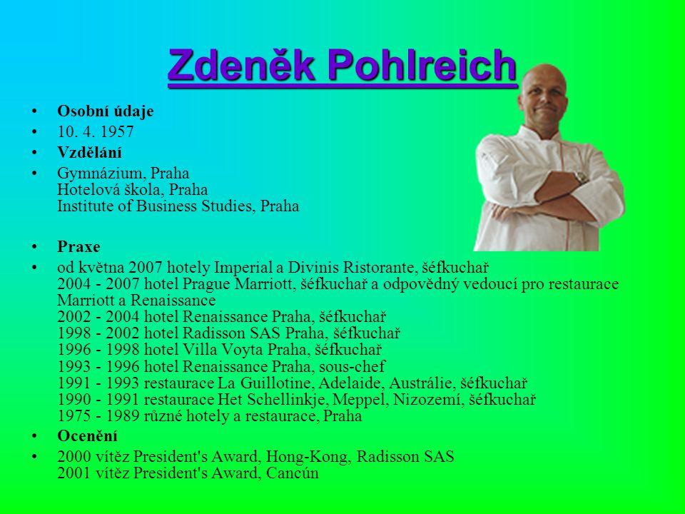 Zdeněk Pohlreich Osobní údaje 10. 4. 1957 Vzdělání