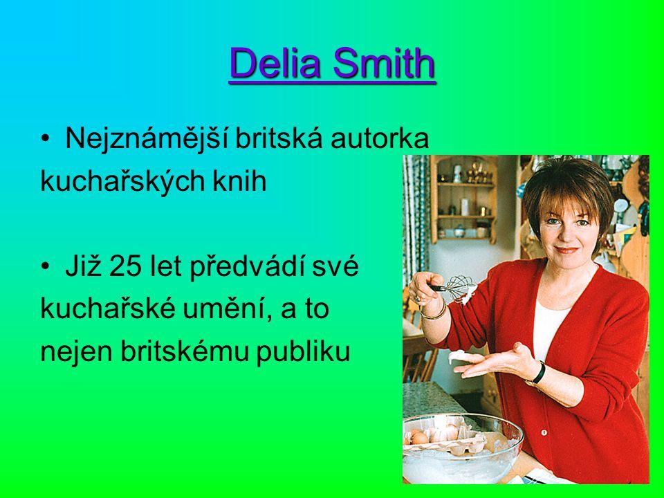 Delia Smith Nejznámější britská autorka kuchařských knih