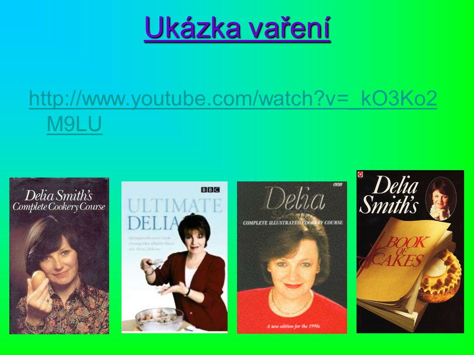 Ukázka vaření http://www.youtube.com/watch v=_kO3Ko2M9LU