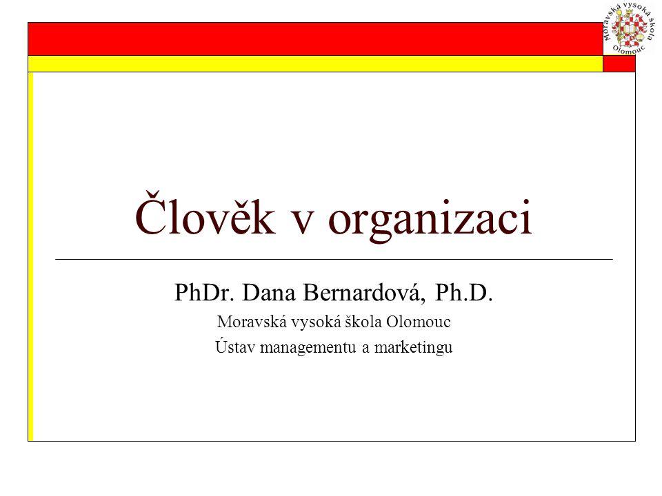 Člověk v organizaci PhDr. Dana Bernardová, Ph.D.