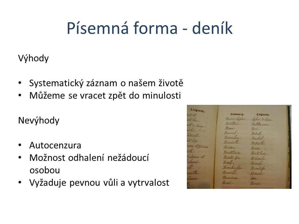 Písemná forma - deník Výhody Systematický záznam o našem životě