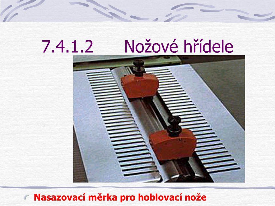 7.4.1.2 Nožové hřídele Nasazovací měrka pro hoblovací nože