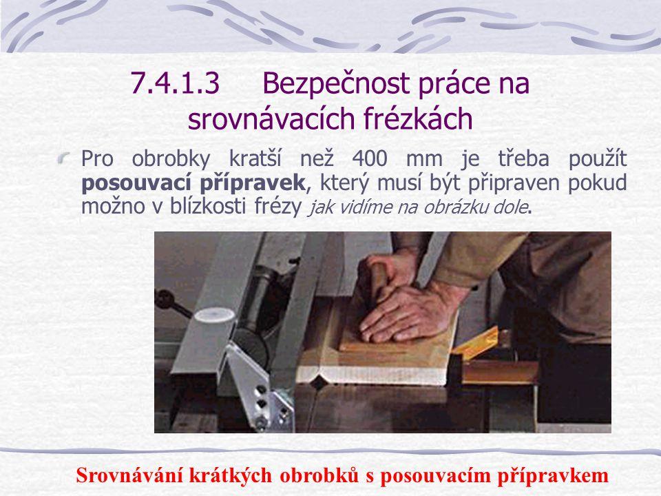 7.4.1.3 Bezpečnost práce na srovnávacích frézkách