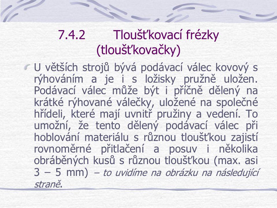 7.4.2 Tloušťkovací frézky (tloušťkovačky)