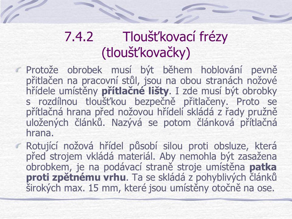7.4.2 Tloušťkovací frézy (tloušťkovačky)