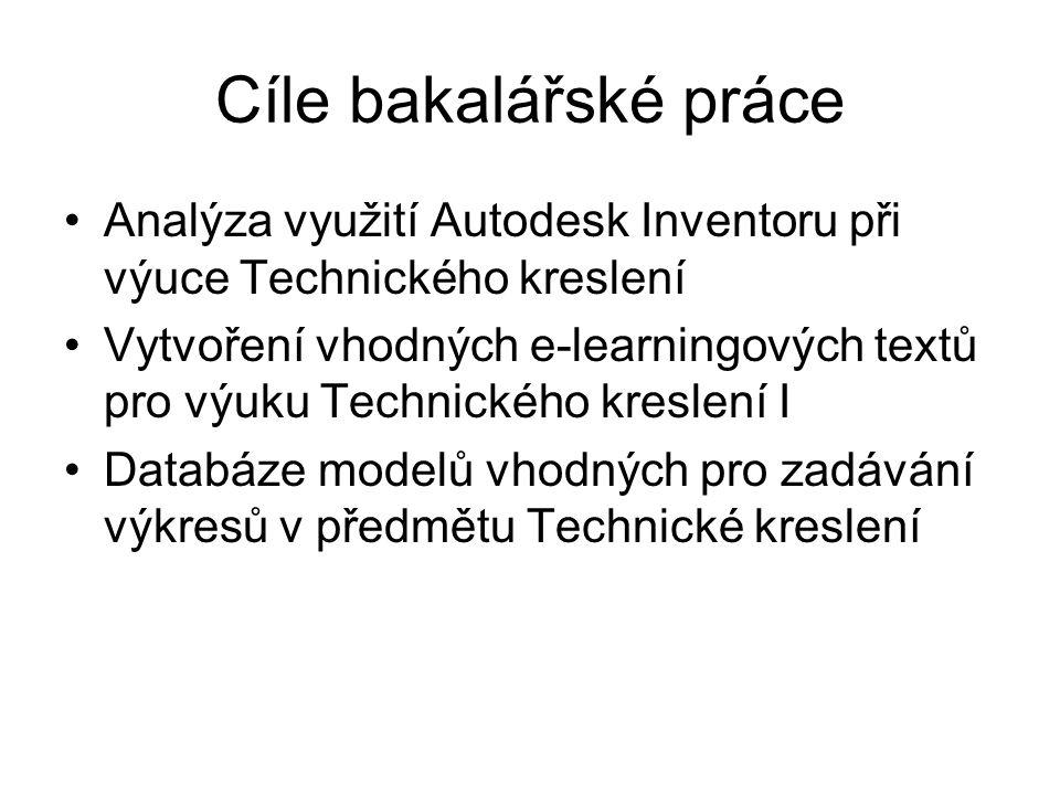Cíle bakalářské práce Analýza využití Autodesk Inventoru při výuce Technického kreslení.