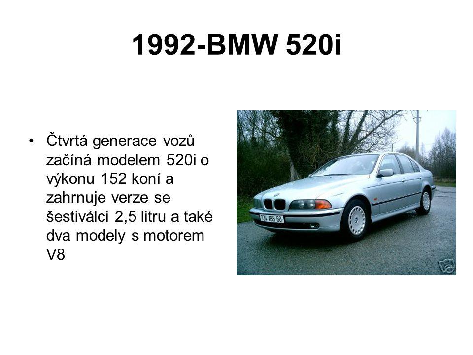 1992-BMW 520i Čtvrtá generace vozů začíná modelem 520i o výkonu 152 koní a zahrnuje verze se šestiválci 2,5 litru a také dva modely s motorem V8.