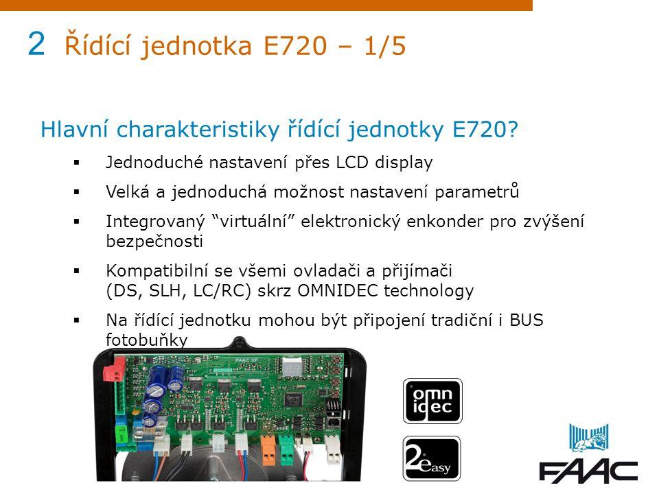 2 Řídící jednotka E720 – 1/5 Hlavní charakteristiky řídící jednotky E720 Jednoduché nastavení přes LCD display.