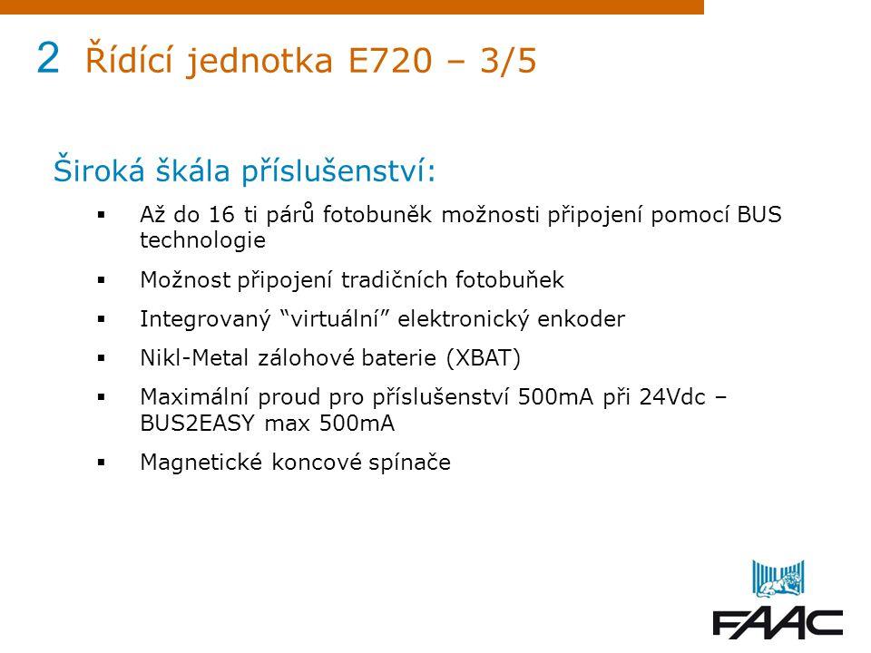 2 Řídící jednotka E720 – 3/5 Široká škála příslušenství: