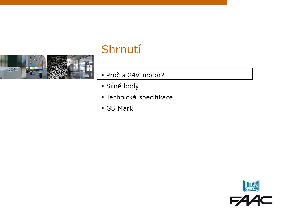 Shrnutí Proč a 24V motor Silné body Technická specifikace GS Mark 2