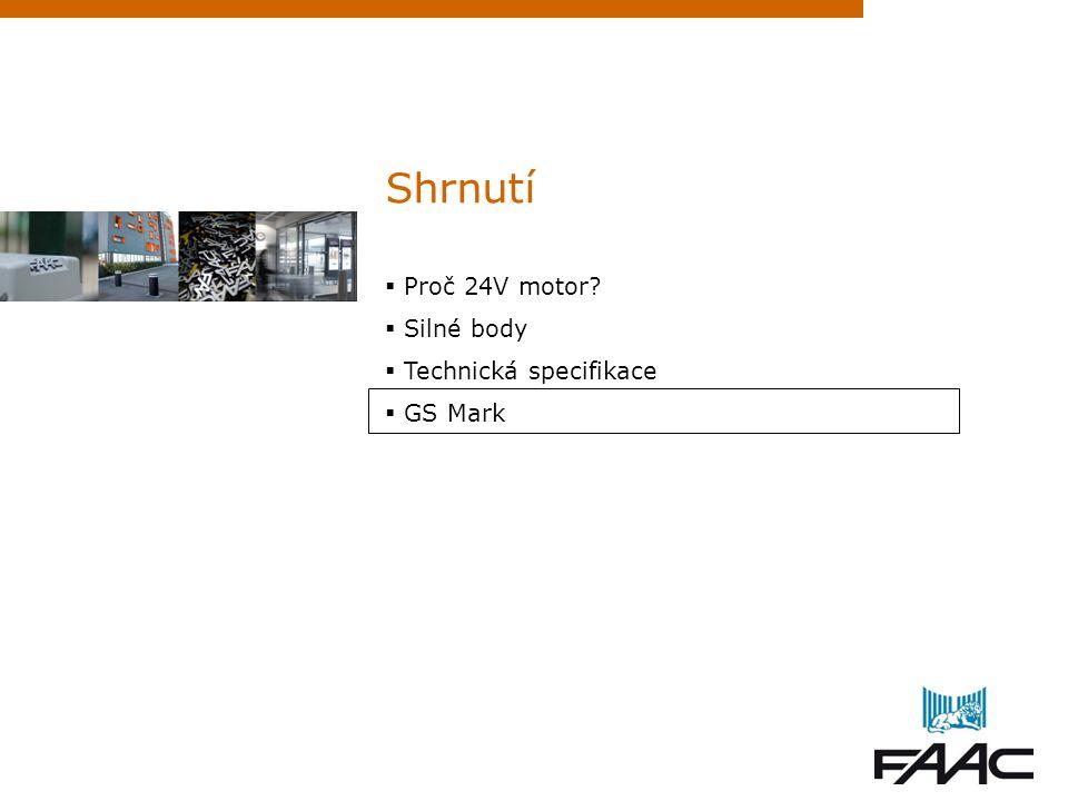 Shrnutí Proč 24V motor Silné body Technická specifikace GS Mark 22