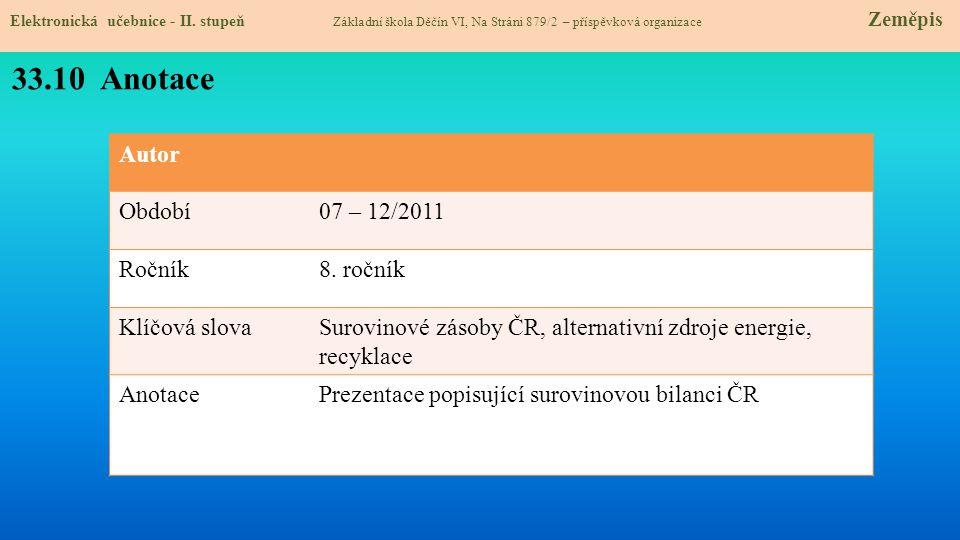 33.10 Anotace Autor Období 07 – 12/2011 Ročník 8. ročník Klíčová slova