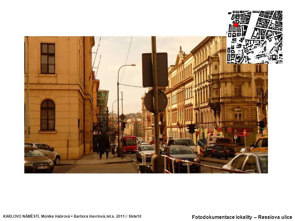 Fotodokumentace lokality – Resslova ulice