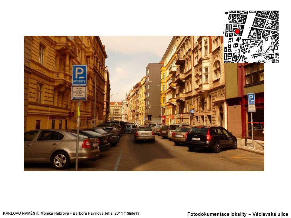 Fotodokumentace lokality – Václavská ulice