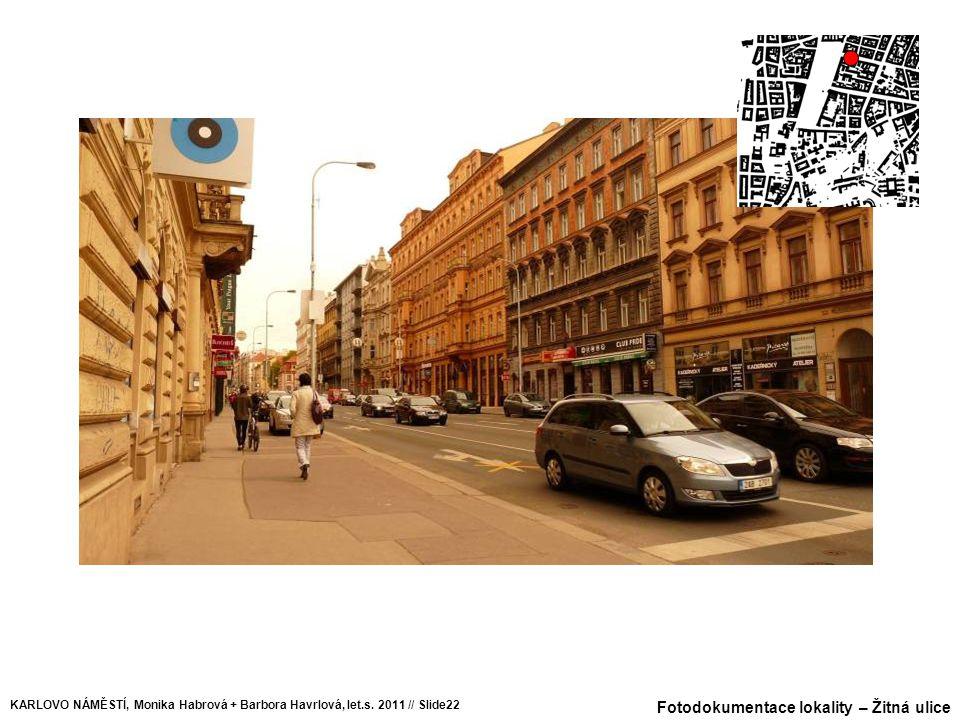 Fotodokumentace lokality – Žitná ulice