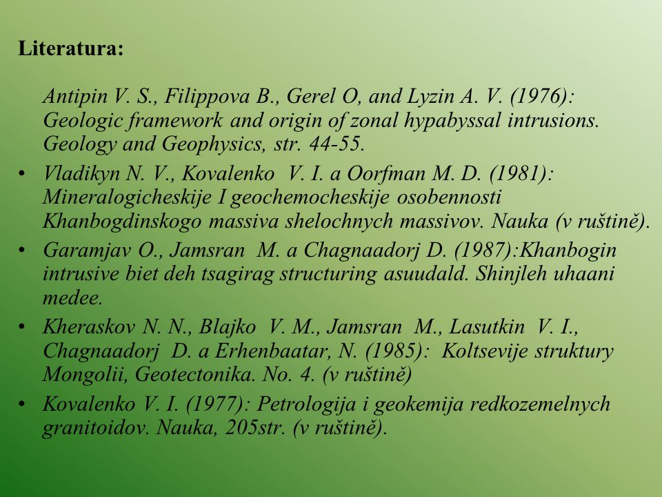 Literatura: Antipin V. S. , Filippova B. , Gerel O, and Lyzin A. V