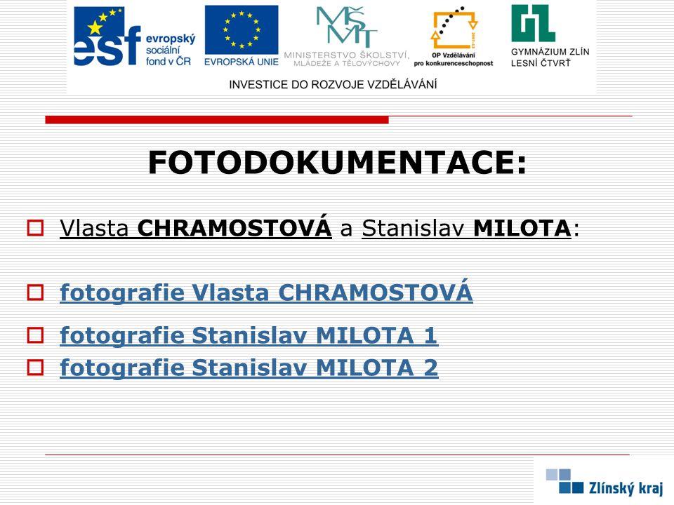 FOTODOKUMENTACE: Vlasta CHRAMOSTOVÁ a Stanislav MILOTA: